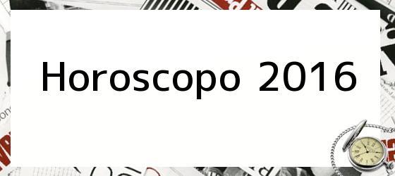 Horoscopo 2016