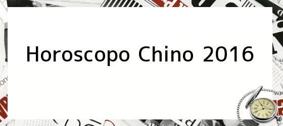 Horoscopo Chino 2016