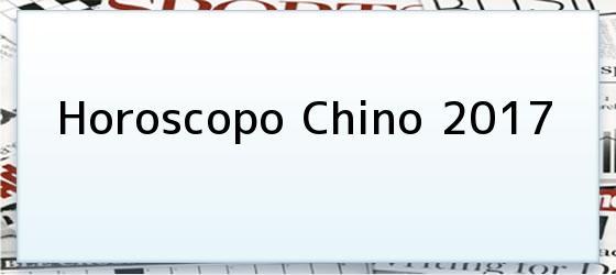 Horoscopo Chino 2017