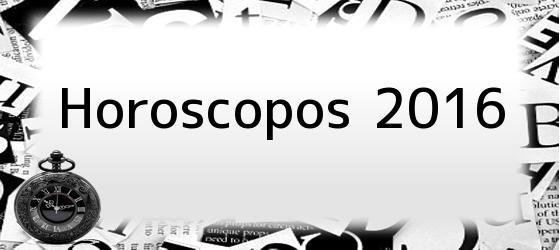 Horoscopos 2016