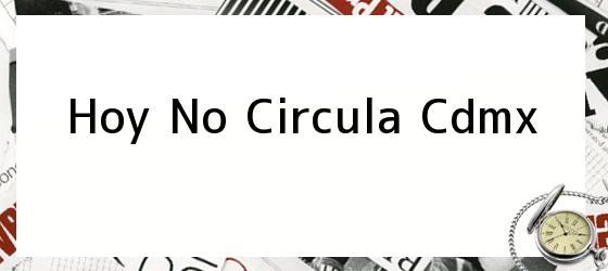 Hoy No Circula Cdmx