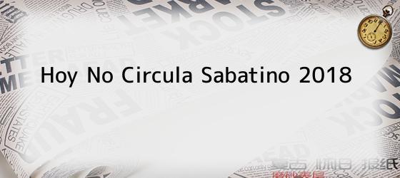 Hoy No Circula Sabatino 2018