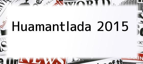 Huamantlada 2015