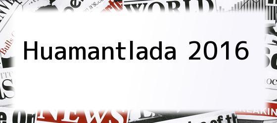 Huamantlada 2016