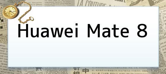 <i>Huawei Mate 8</i>