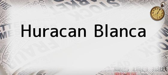 Huracan Blanca
