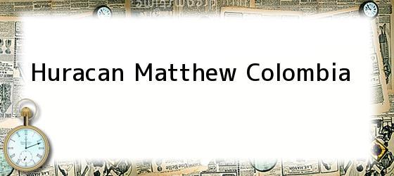 Huracan Matthew Colombia