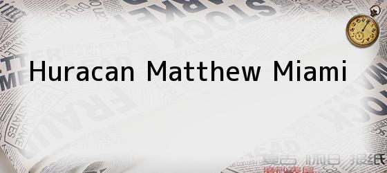 Huracan Matthew Miami