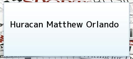 Huracan Matthew Orlando