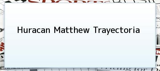 Huracan Matthew Trayectoria