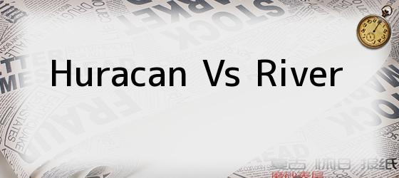 Huracan Vs River