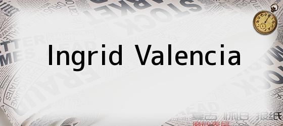 Ingrid Valencia