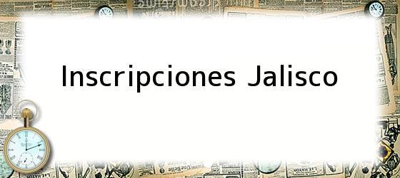 Inscripciones Jalisco