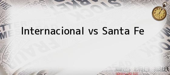 Internacional vs Santa Fe