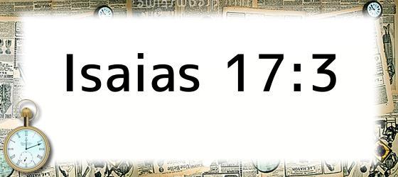 Isaias 17:3