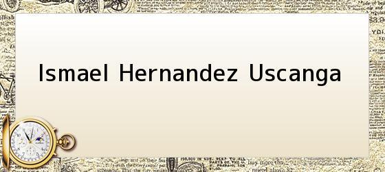 Ismael Hernandez Uscanga