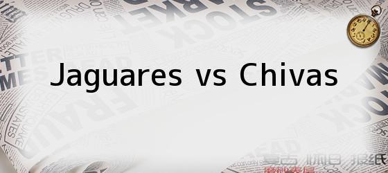 Jaguares vs Chivas
