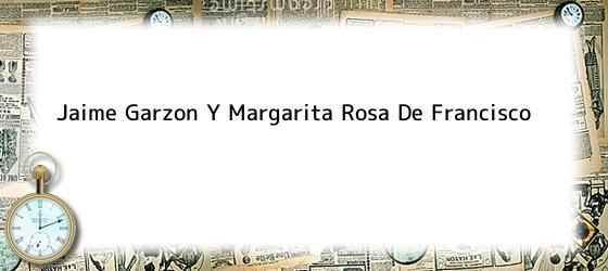 Jaime Garzon Y Margarita Rosa De Francisco