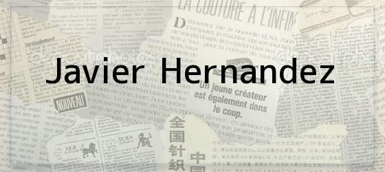 <b>Javier Hernandez</b>
