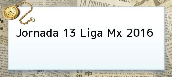 Jornada 13 Liga Mx 2016