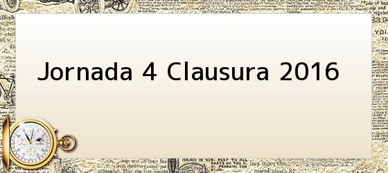 Jornada 4 Clausura 2016