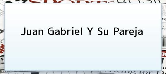 Juan Gabriel Y Su Pareja