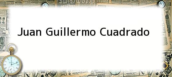 Juan Guillermo Cuadrado