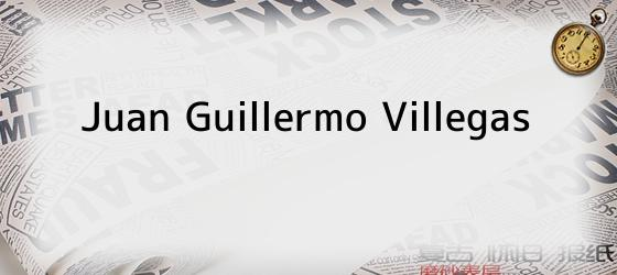 Juan Guillermo Villegas