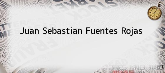 Juan Sebastian Fuentes Rojas