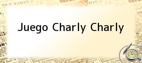 Juego Charly Charly