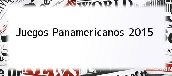 Juegos Panamericanos 2015