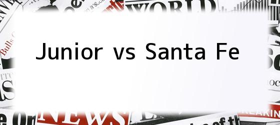 Junior vs Santa Fe