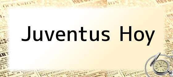 Juventus Hoy