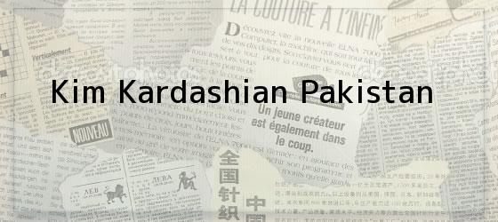 Kim Kardashian Pakistan