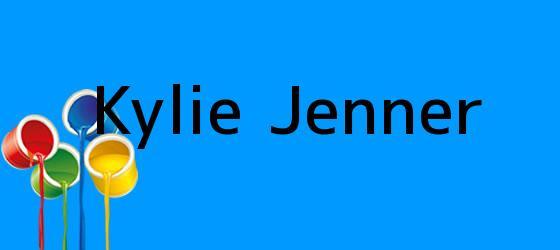 <i>Kylie Jenner</i>