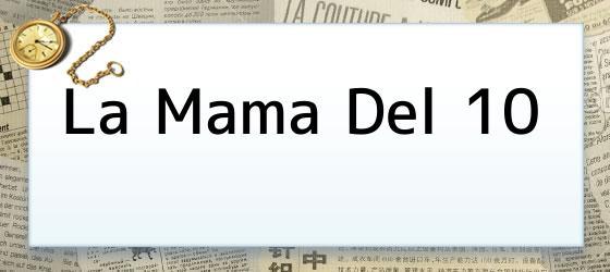 La Mama Del 10