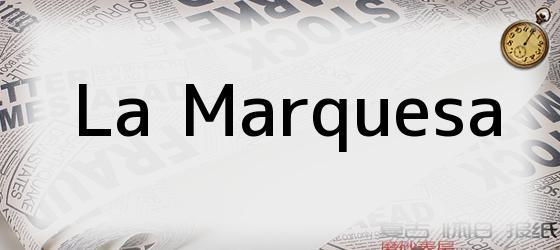 La Marquesa