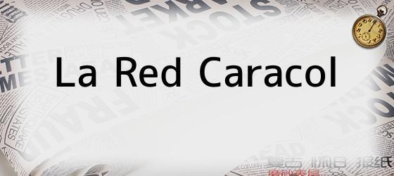 La Red Caracol