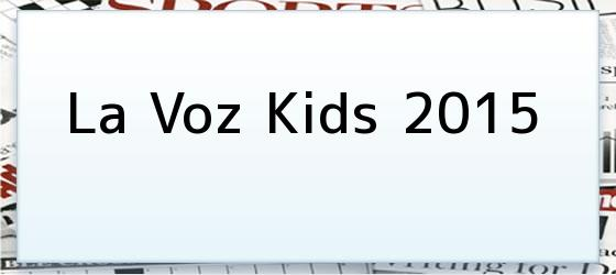 La Voz Kids 2015