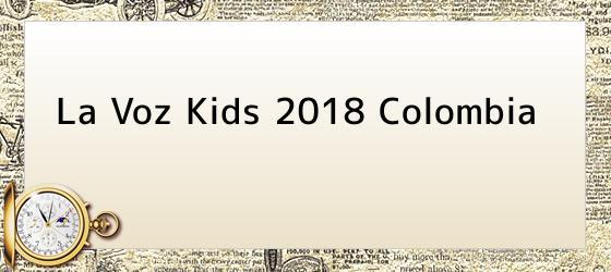 La Voz Kids 2018 Colombia