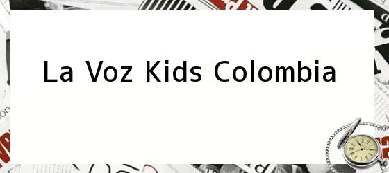 La Voz Kids Colombia. Estos son los 3 finalistas del