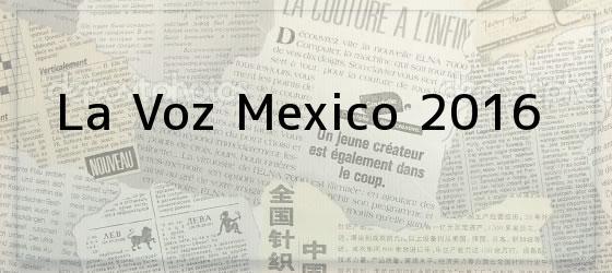 La Voz Mexico 2016