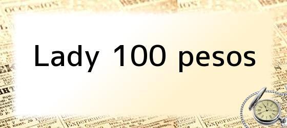 Lady 100 pesos