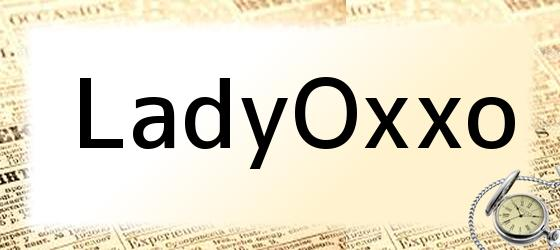 LadyOxxo