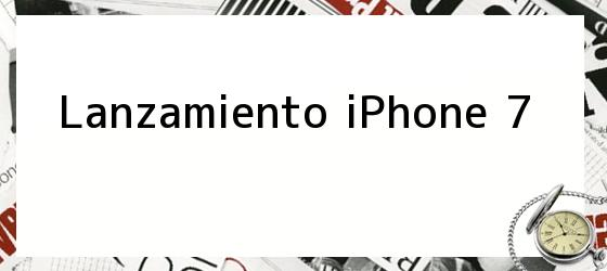 <i>Lanzamiento iPhone 7</i>