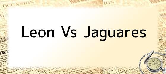 Leon Vs Jaguares
