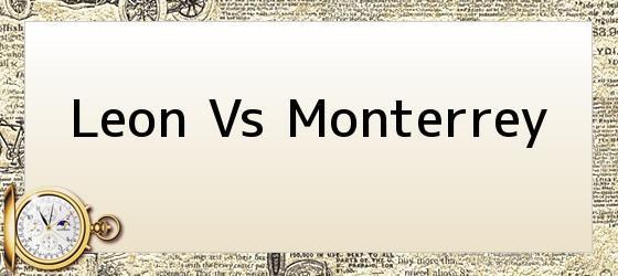 Leon Vs Monterrey