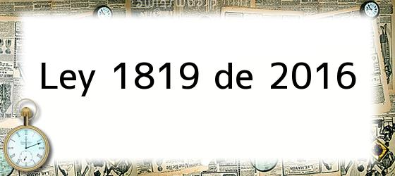 Ley 1819 de 2016