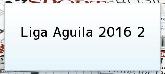 Liga Aguila 2016 2