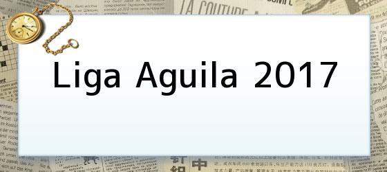 Liga Aguila 2017
